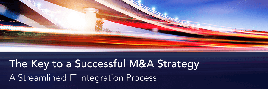 The Key to a Successful M&A Strategy - Streamlined IT Integration Process (with Infographic)