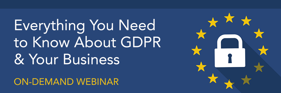 ON-DEMAND WEBINAR | Everything You Need to Know About GDPR & How it Affects Your Business